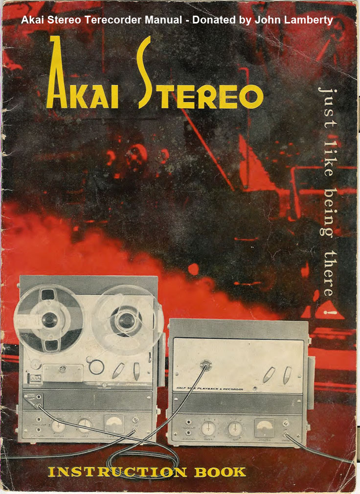 Akai Stereo Terecorder Manual Donated by John Lamberty