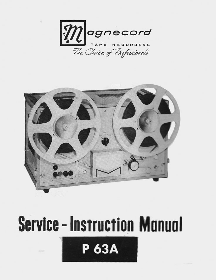 Magnecord P 63A professional reel to reel tape recorder manual in the Reel2ReelTexas /Museumof Magnetic Sound Recording vintage recording collection