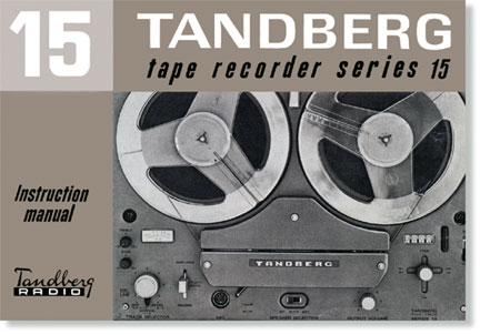 Tandberg Model 15 Owners Manual - click for full pdf