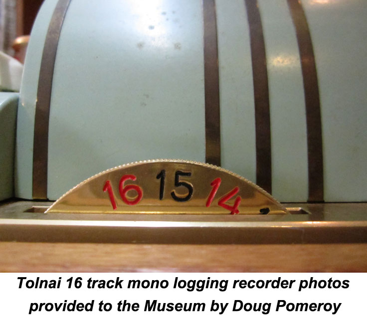 Tolnai 16 track mono logging recorder photos provided to the Museum by Doug Pomeroy