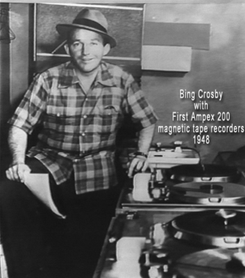 Bing Crosby with the first Ampex 200A reel to reel tape recorder