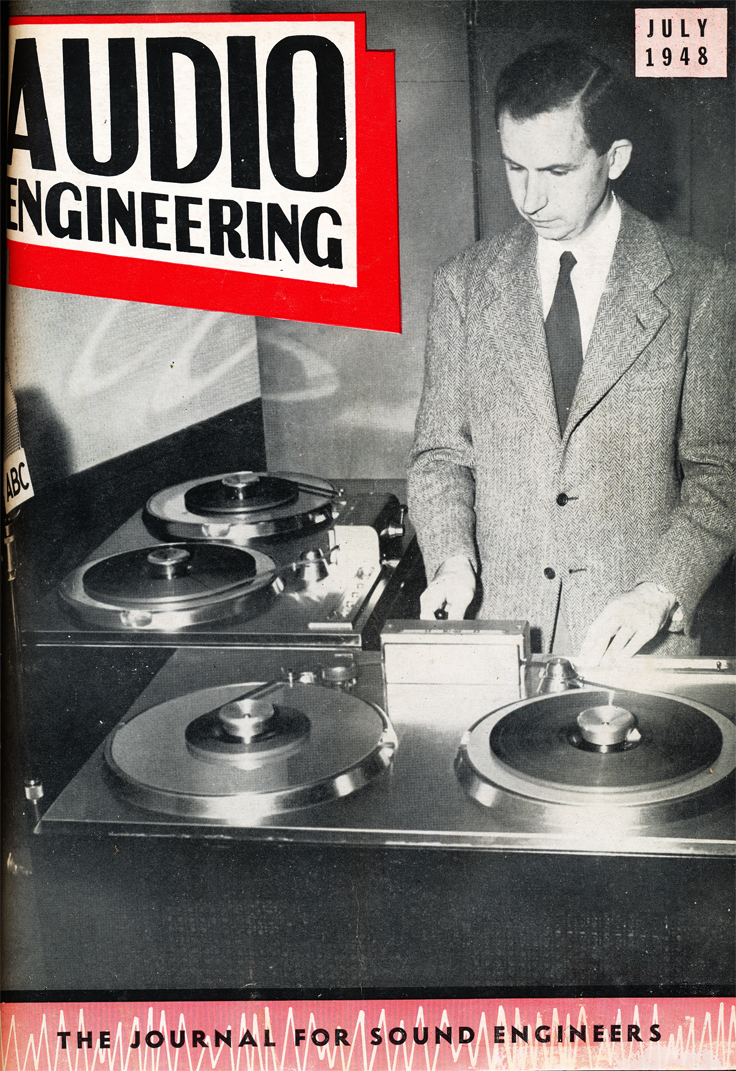 "Cover of the July 1948 Audio Engineering magazine featuring John T. ""Jack: Mullin with the newly created Ampex 200A professional reel to reel tape recorder in the Reel2ReelTexas.com vintage recording collection"