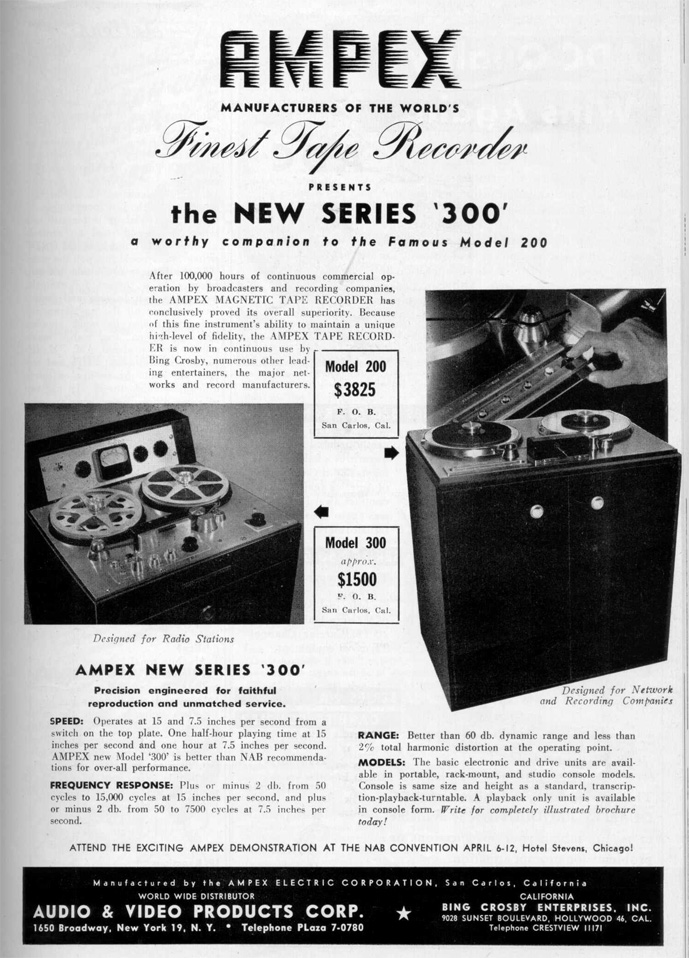 April 1949 ad for the introduction of the Ampex 300, as well as information on the Ampex 200 reel to reel tape recorder in Reel2ReelTexas.com  vintage reel tape recorder recording collection