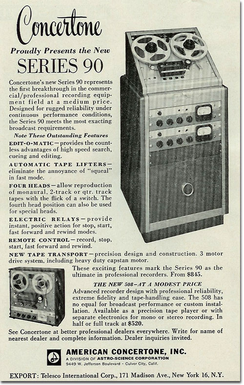 1961 ad fo the Concertone Series 90 professional reel tape recorder built for Concertone by Teac.  Ad is in the Reel2ReelTexas.com vintage recording collection