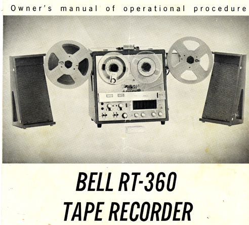 Bell Sound Systems RT-360 tape recorder owner's manual in the Reel2ReelTexas.com vintage recording collection