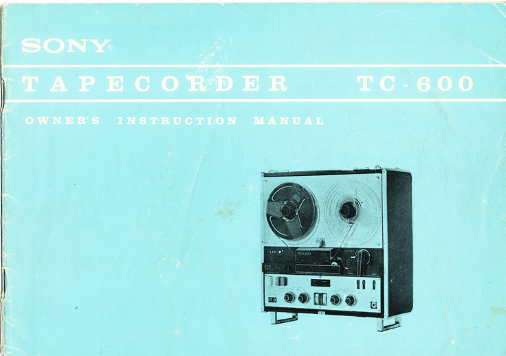 1963 manual for the Sony 600 reel to reel tape recorder in Reel2ReelTexas.com's images/R2R/vintage reel tape recorder collection